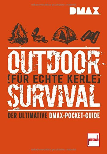 Rich Johnson, T. Edward Nickens:  DMAX Outdoor-Survival für echte Kerle